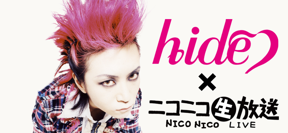 ニコニコ×hide